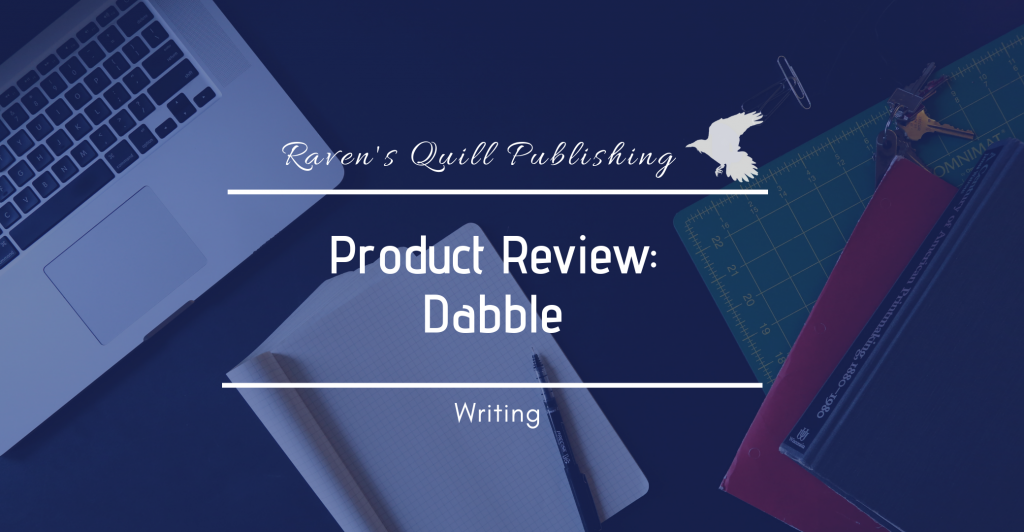 Product review: Dabbel-ravens quill publishing